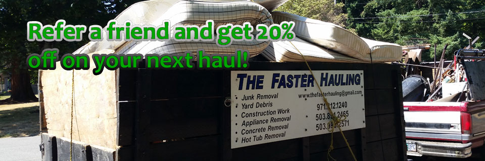 The Faster Hauling pickup truck removing junk and yard debris from Portland, Oregon home